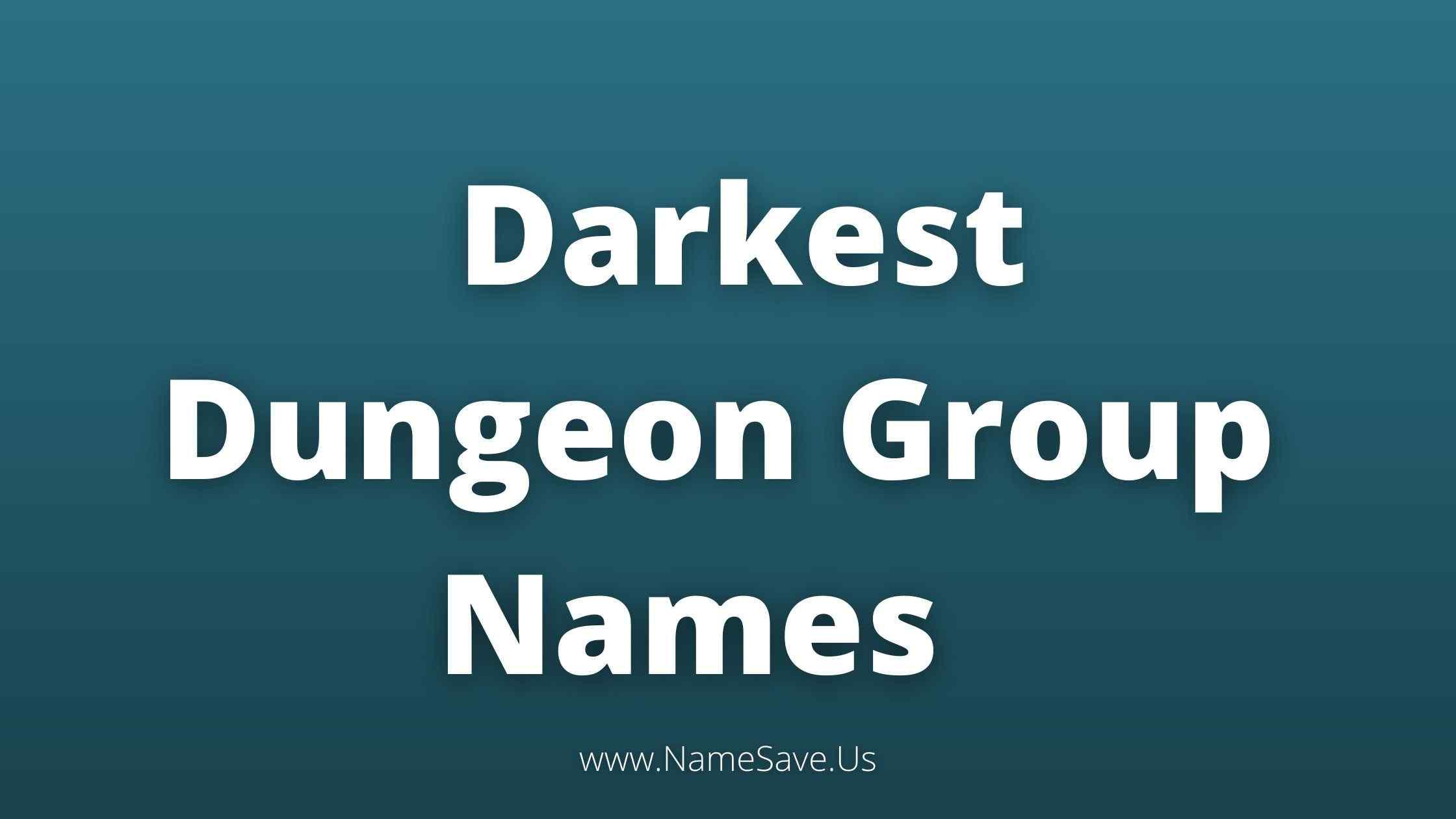 Darkest Dungeon Group Names List