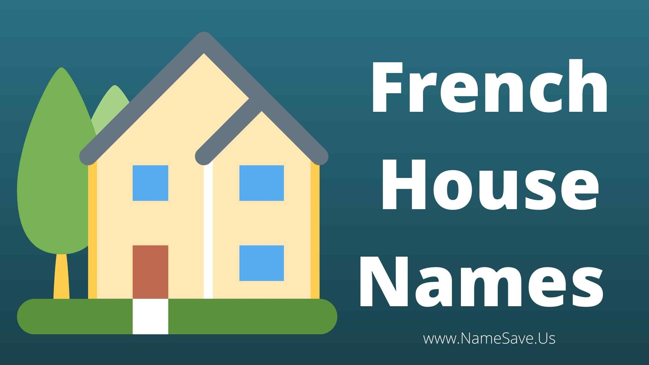 French House Names
