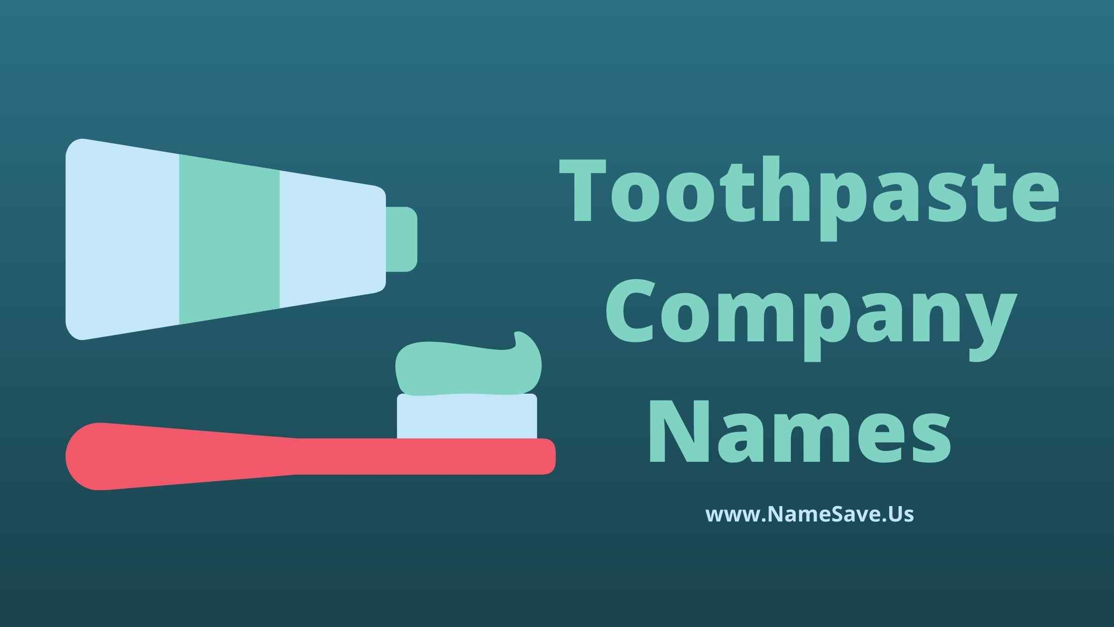 Toothpaste Company Names