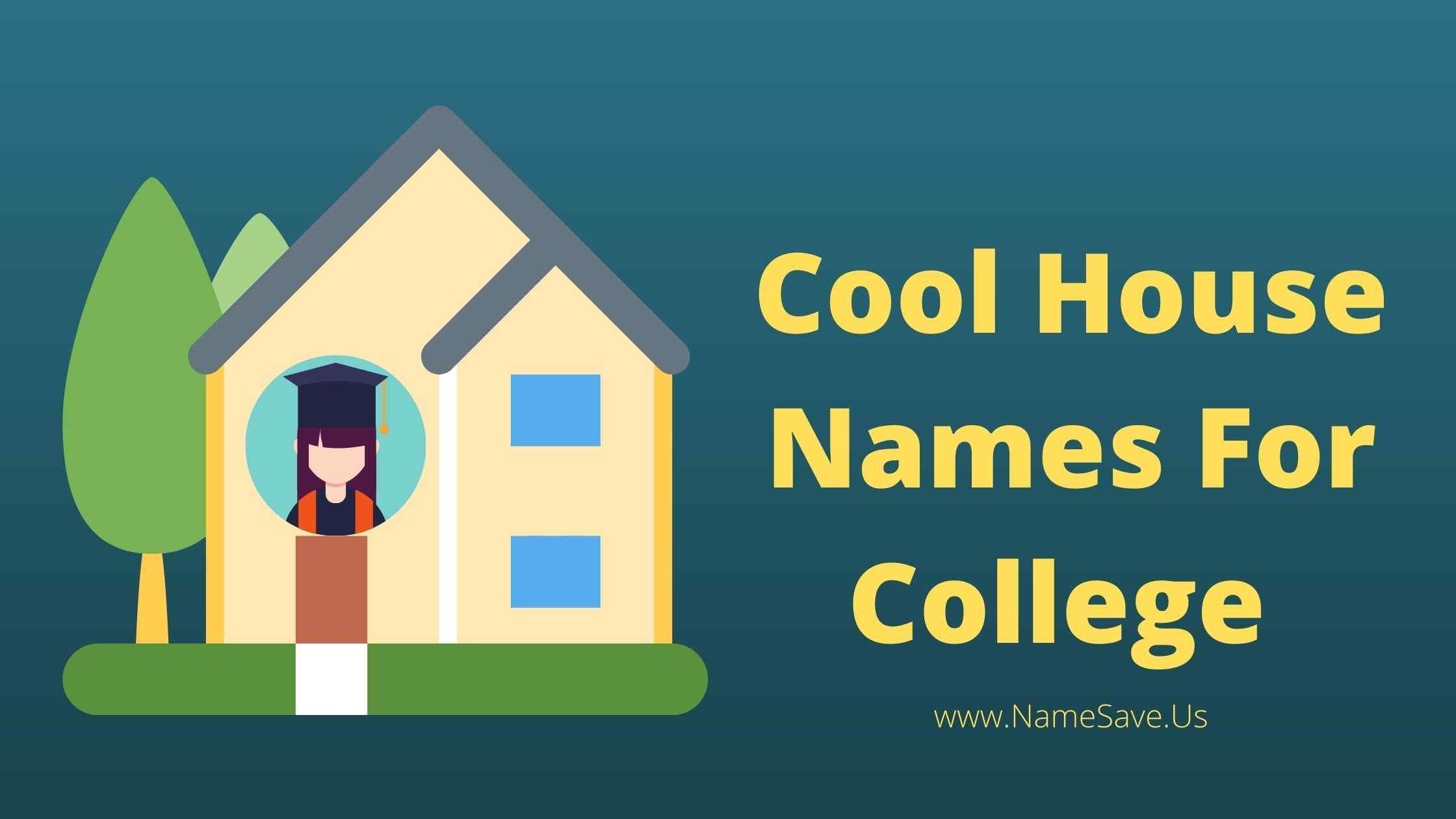 Cool House Names For College