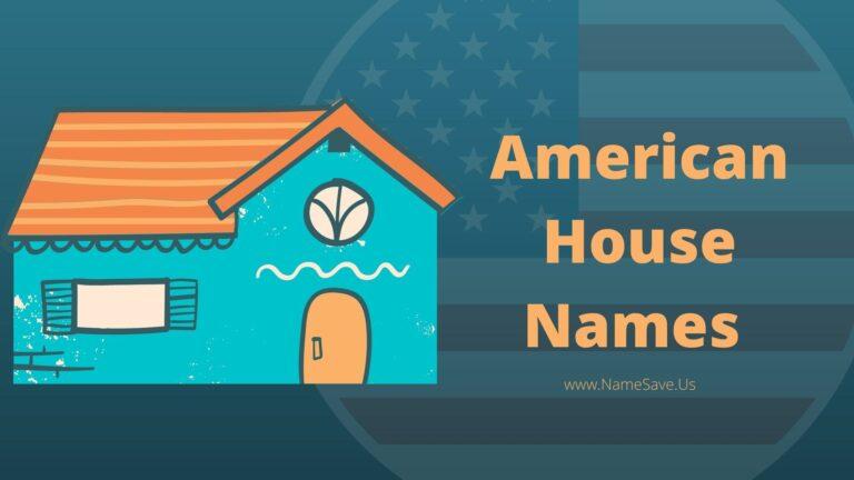 American House Names
